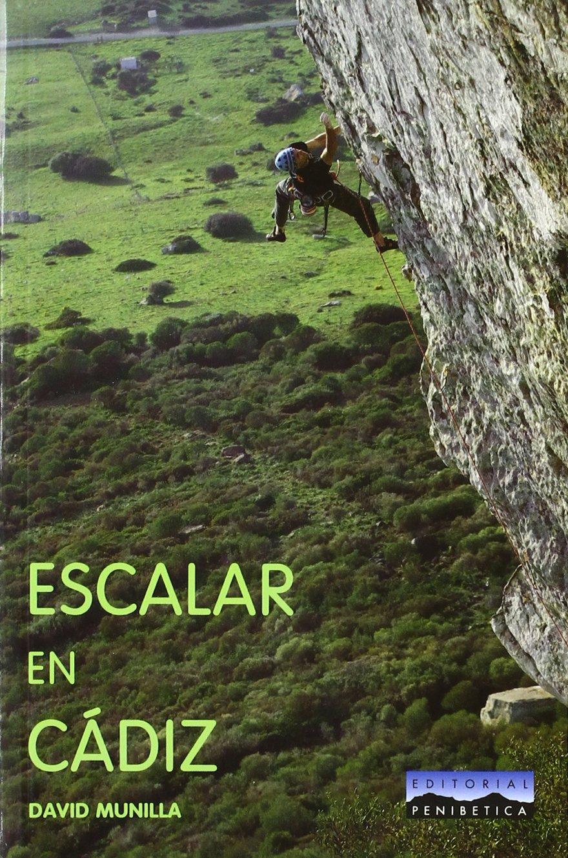 Escalar en Cadiz: Amazon.es: David Munilla Fauro, David ...