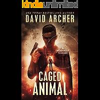 Caged Animal - A Noah Wolf Thriller