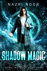 Shadow Magic (Darkling Mage Book 1) Kindle Edition