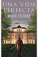Una vida perfecta: La verdad a veces es muy peligrosa (Spanish Edition) Kindle Edition