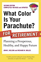What Color Is Your Parachute? for Retirement, Second Edition: Planning a Prosperous, Healthy, and Happy Future (What Color Is Your Parachute? for Retirement: Planning Now for the) Paperback