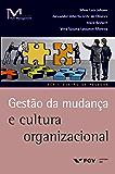 Gestão da mudança e cultura organizacional (FGV Management)