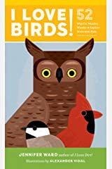I Love Birds!: 52 Ways to Wonder, Wander, and Explore Birds with Kids Kindle Edition