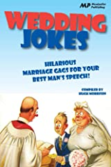 Wedding Jokes: Hilarious Marriage Gags for your Best Man's Speech Kindle Edition