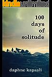 100 days of solitude (English Edition)