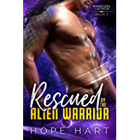Rescued by the Alien Warrior: A Sci Fi Alien Romance (Warriors of Agron Book 7)