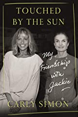 Touched by the Sun: My Friendship with Jackie Hardcover