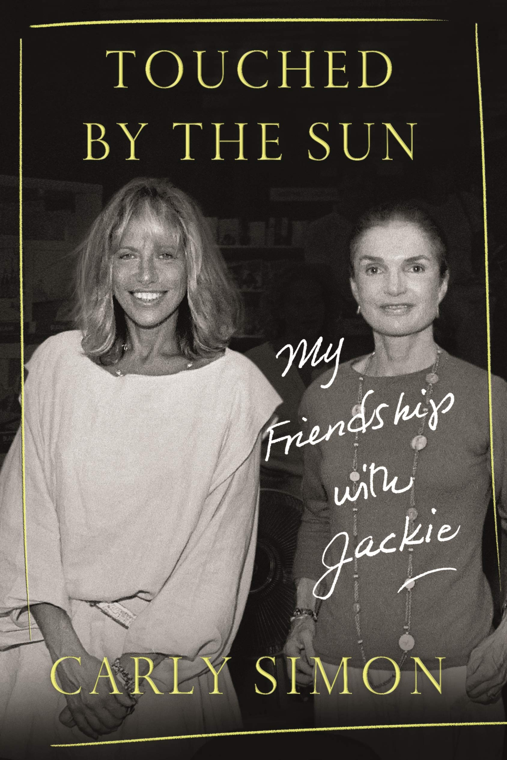 Touched by the Sun: My Friendship with Jackie by Farrar, Straus and Giroux
