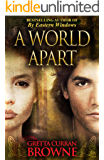 A WORLD APART: An Epic Novel From Ireland's Past  - (Book 3 in THE LIBERTY TRILOGY): A Stand_Alone Novel