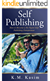 Self-Publishing: How to Become a Six Figure Self-Publishing Entrepreneur