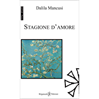 Stagione d'amore (ISHTAR - Poesie Vol. 87) (Italian