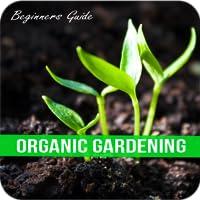 Organic Gardening For Beginners Guide