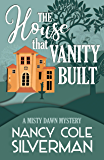 The House That Vanity Built (A Misty Dawn Mystery Book 2)