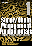 Supply Chain Management Fundamentals 1: Integrating Purchasing, Operations & Logistics: Module One (Supply Chain Management Fundamentals: Integrating Purchasing, Operations & Logistics)