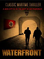 Waterfront: Classic War Thriller