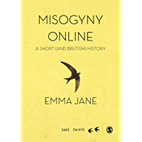 Misogyny Online: A Short (and Brutish) History (SAGE Swifts)