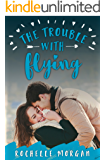 The Trouble with Flying (Trouble Series Sweet Romance Book 1)