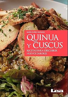 Quinua y cuscús, recetas para descubrir nuevos sabores (Spanish Edition)