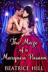 The Maze of a Marquess' Passion: A Regency Historical Romance Novel Kindle Edition