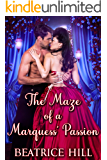 The Maze of a Marquess' Passion: A Regency Historical Romance Novel