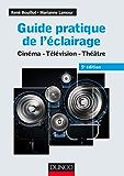 Guide pratique de l'éclairage - 5e éd. : Cinéma - Télévision - Théâtre (Audio-Photo-Vidéo)