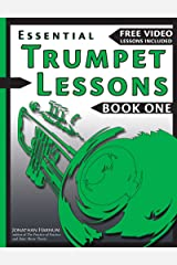 Essential Trumpet Lessons, Book One: Get Started : Tone, Breathing, Tongue Use and Other Skills to Get You Off to a Great Start (Essential Trumpet  Lessons 1) Kindle Edition