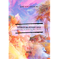 LITERATURA FUVEST 2022 : RESUMOS E ANÁLISES (LITERATURA NO VESTIBULAR)