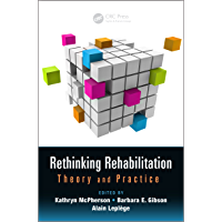 Rethinking Rehabilitation: Theory and Practice (Rehabilitation Science in Practice Series Book 10) (English Edition)