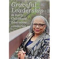 Graceful Leadership in Early Childhood Education