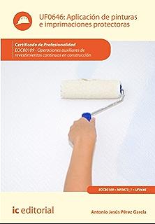 Aplicación de pinturas e imprimaciones protectoras. EOCB0109 (Spanish Edition)