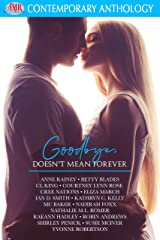 Goodbye, Doesn't Mean Forever Kindle Edition
