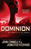 Dominion: The Chronicles of the Invaders (The Chronicles of the Invaders Trilogy Book 3)