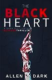 The Black Heart: A Dark Disturbing Cannibalistic Murder Thriller (Nepolai A Noir Murder Series)