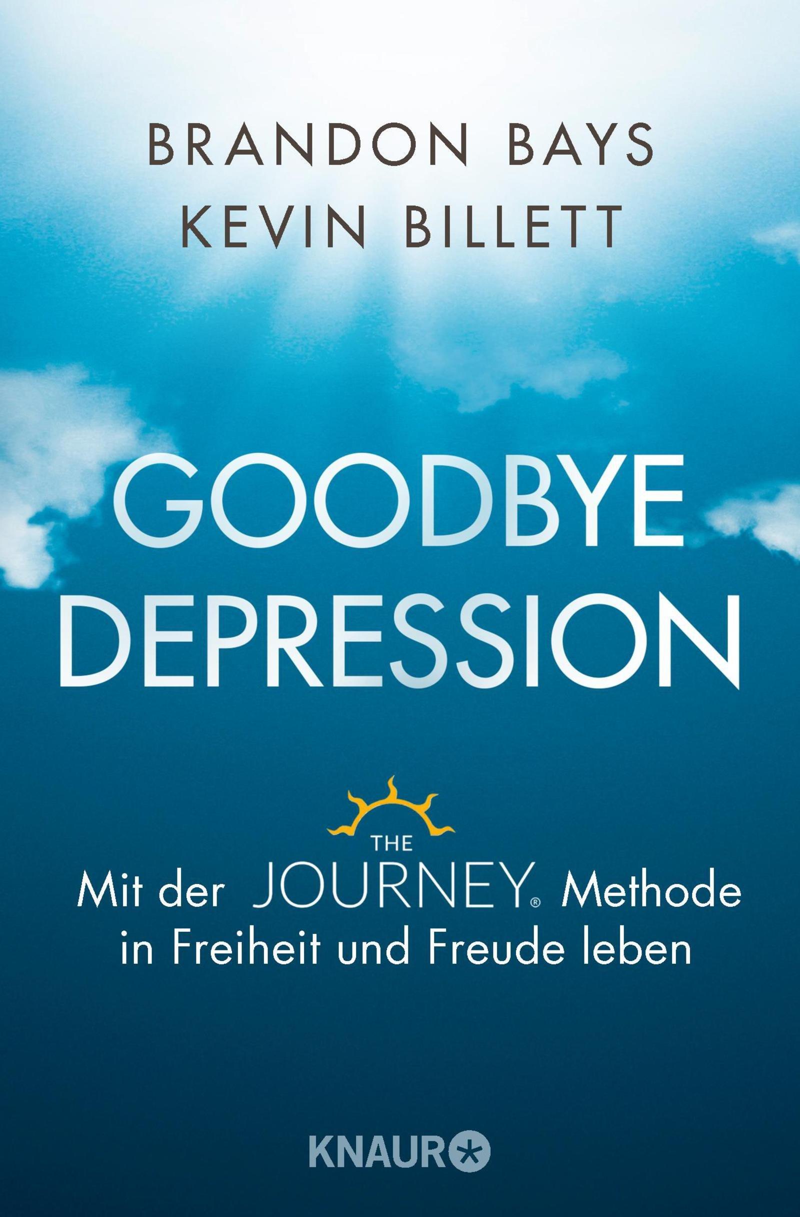 Goodbye Depression: Mit der The JOURNEY  Methode in Freiheit und Freude leben
