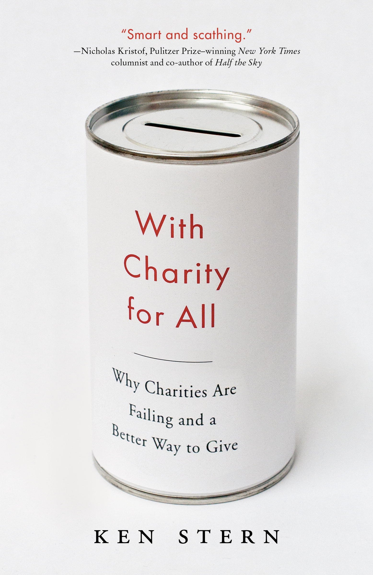 With Charity For All Why Charities Are Failing And A Better Way