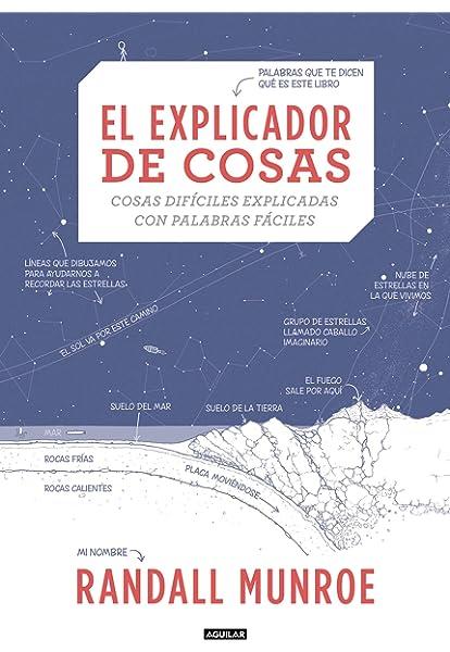 El explicador de cosas: Cosas difíciles explicadas con palabras fáciles Tendencias: Amazon.es: Munroe, Randall: Libros