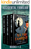 Accidental Familiar: A Paranormal Cozy Mystery Box Set: Books 1-3