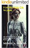 For Better Or Worse: An anthology of Mail Order Bride & Christian Romance