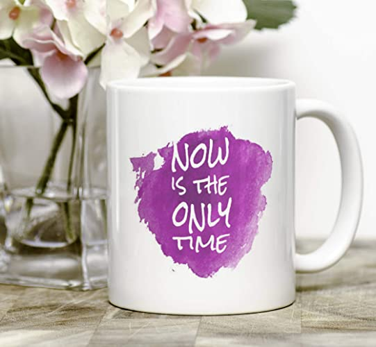 Attrayant Inspirational Mug. Now Is The Only Time. Inspirational Gifts For Women Cute  Office Decor