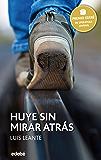 Premio Edebé 2016: HUYE SIN MIRAR ATRÁS: Premio Edebé 2016 (Periscopio)