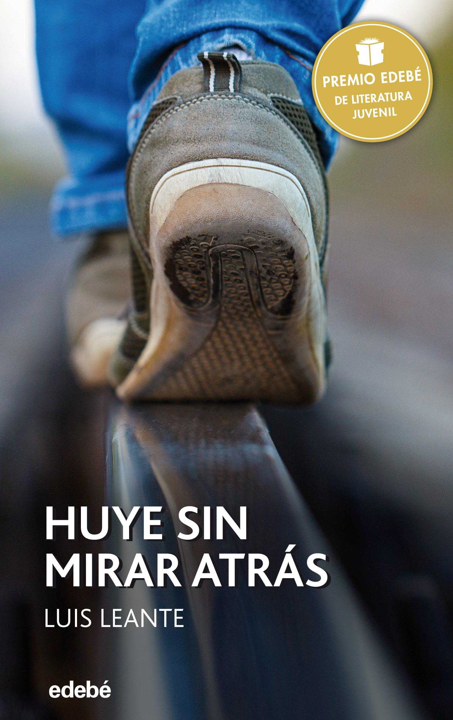 Huye sin mirar atrás (Spanish Edition): Luis Leante, Edebé: 9788468317717: Amazon.com: Books