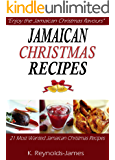 Jamaican Christmas Recipes: 21 Most Wanted Jamaican Christmas Recipes (Christmas Recipes Book)
