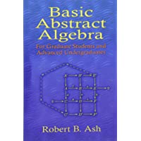Basic Abstract Algebra: For Graduate Students and Advanced Undergraduates (Dover Books on Mathematics)