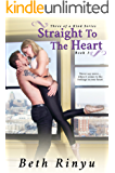 Straight To The Heart (Three Of A Kind Book 3)