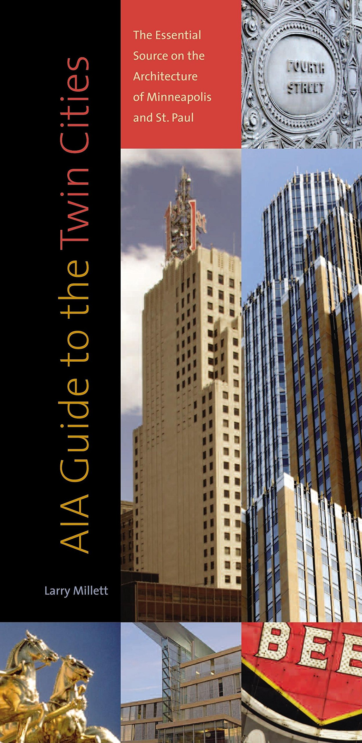 AIA Guide to the Twin Cities: The Essential Source on the