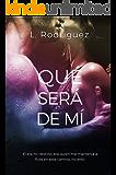 Qué Será De Mí (Spanish Edition)