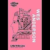 Wes Anderson (Close-Ups, Book 1)