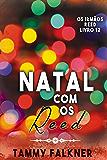 Natal com os Reed (Os irmãos Reed Livro 12)