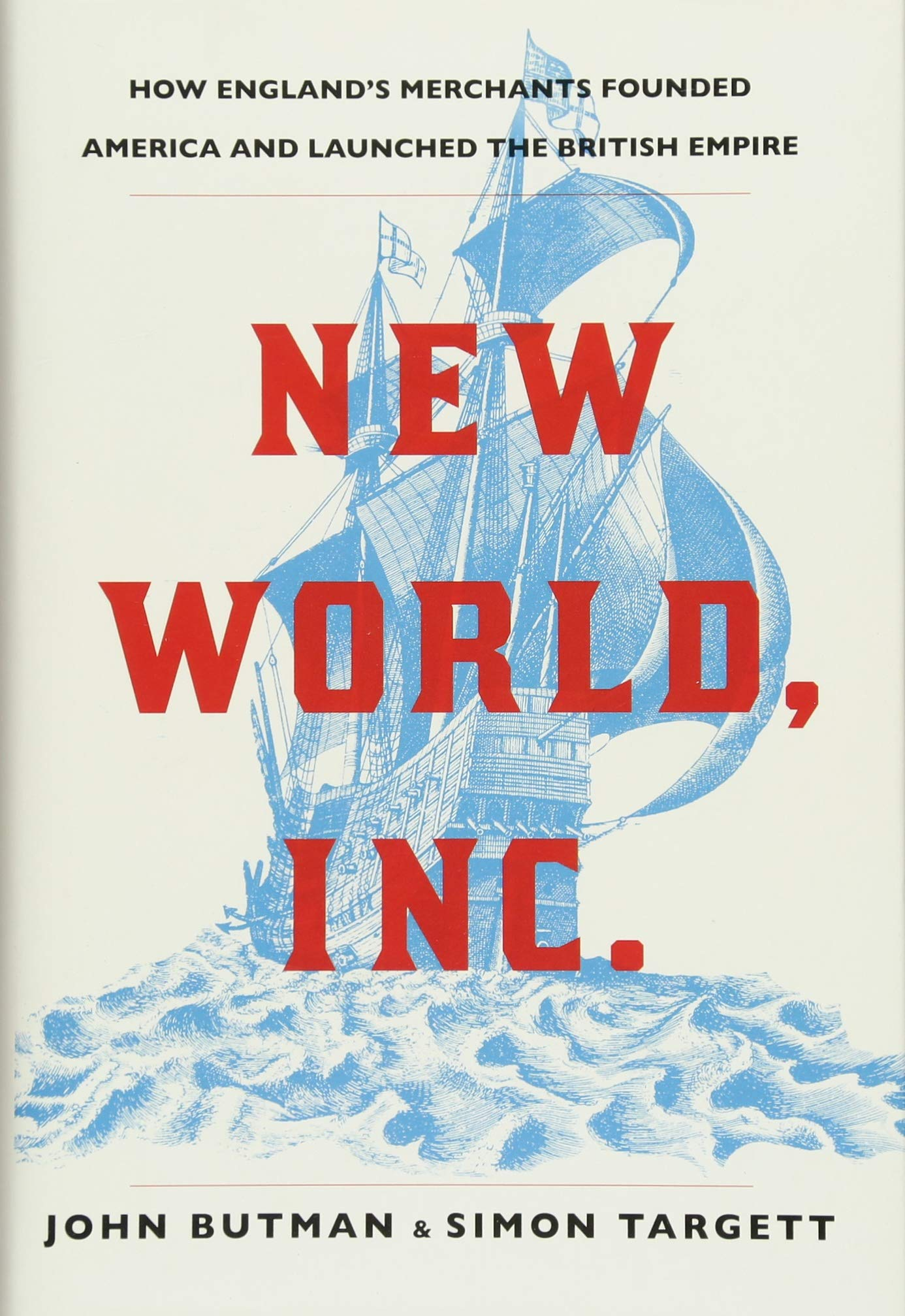 New World, Inc.: How England's Merchants Founded America and Launched the British Empire pdf epub