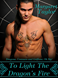 To Light The Dragon's Fire: Dragons, Griffons and Centaurs, Oh My!